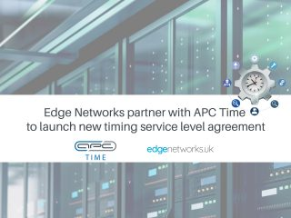 Edge Networks partner with APC Time to provide new Timing Service Level Agreement