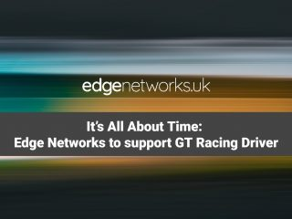 It's All About Time: Edge Networks to support GT Racing Driver